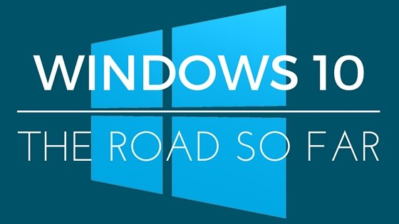 Windows 10 - the road so far